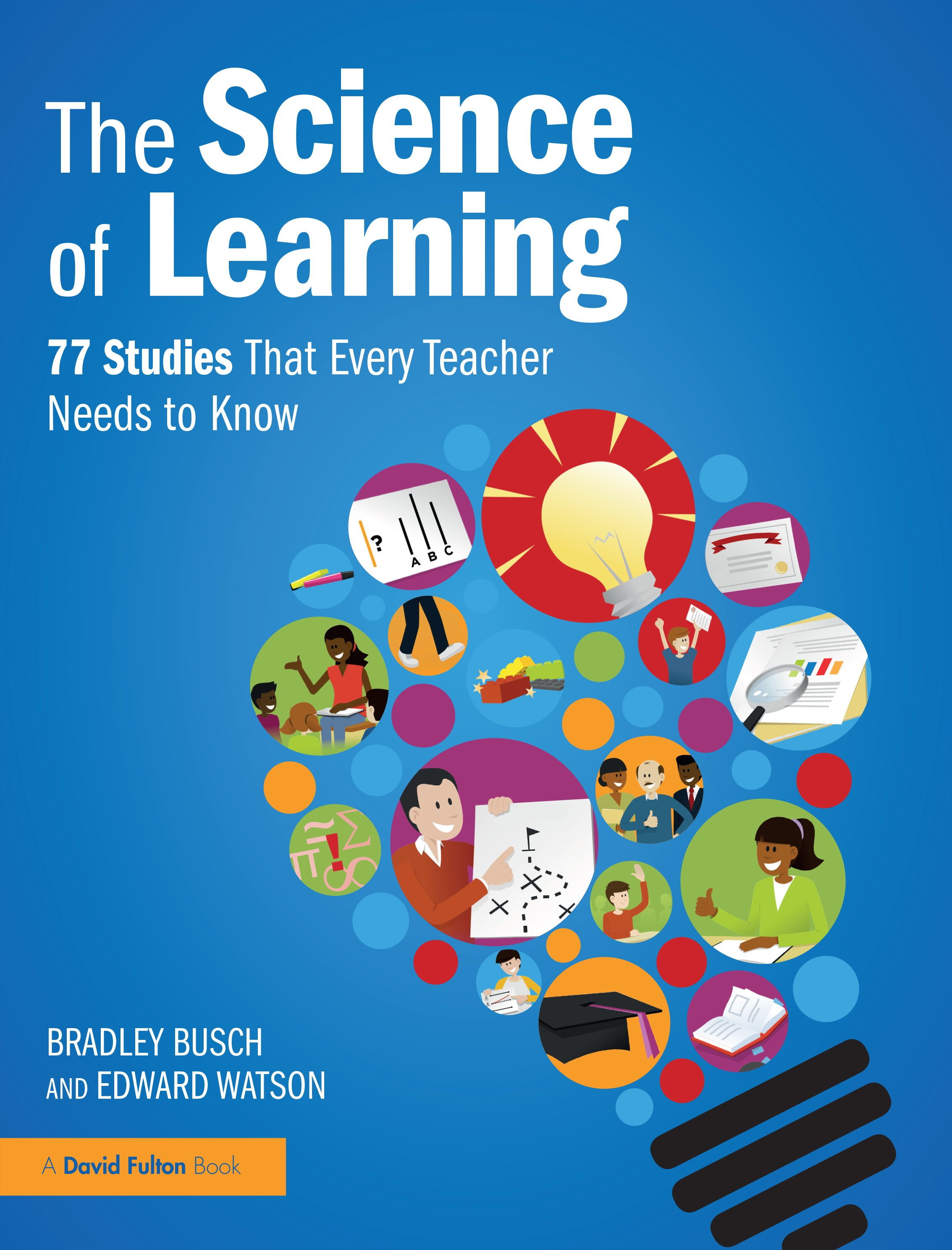Cover of The Science of Learning: 77 studies that every teacher needs to know